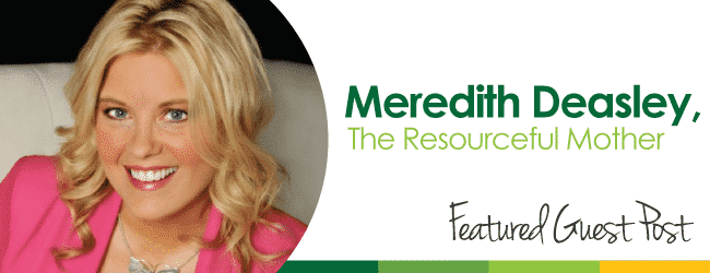 Featured Guest Post - Meredith Deasley, The Resourceful Mother