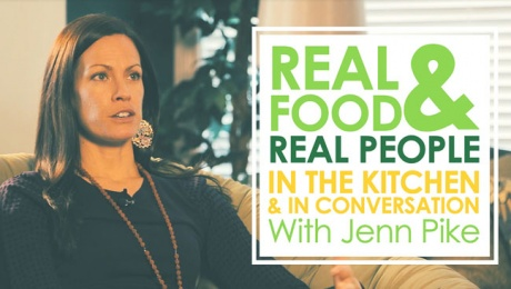 Real Food, Real People – Interview & Recipe With Jenn Pike