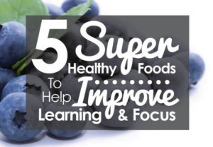 5-Kids-Foods-to-Help-Improve-Learning-and-Focus-Blog-Header-Image-Nature's-Emporium