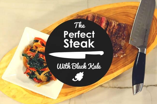The Perfect Steak With Black Kale
